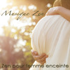 Musique zen pour femme enceinte (Musique d'ambience)