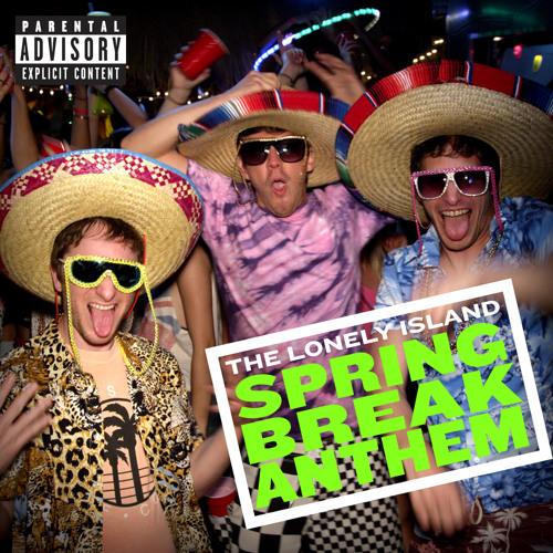 Spring Break Anthem (Explicit Version)