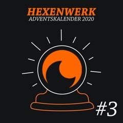 Hexenwerk Adventskalender 2020 #3 Freak de Philipé