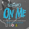 On Me feat. Rich Homie Quan & Kool John