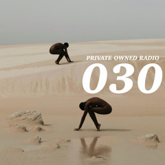 PRIVATE OWNED RADIO #030 W/ JSTBECOOL