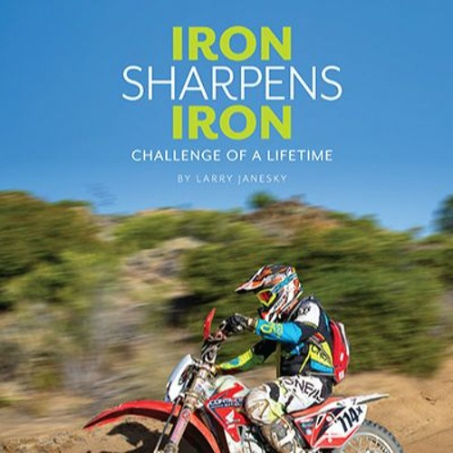 Iron Sharpens Iron - Challenge of a Life Time