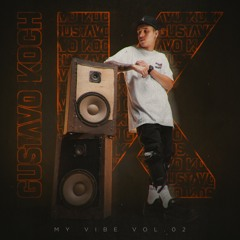 Gustavo Koch - My Vibe Set Vol.02
