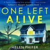 Download One Left Alive by Helen Phifer, read by Alison Campbell Mp3