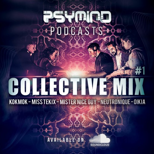 [ Psymind Collectiv Mix #1 ] By Kokmok, M.N.G, Neutronique, Miss Tekix & Oïkia