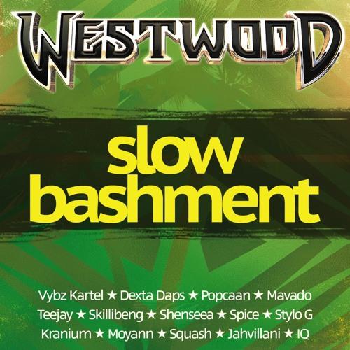 Westwood Slow Bashment mix - Vybz Kartel, Dexta Daps, Popcaan, Mavado, Teejay, Skillibeng, Shenseea