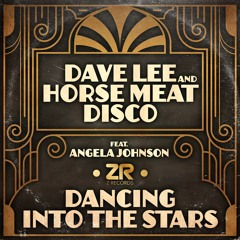 Dave Lee & Horse Meat Disco ft. Angela Johnson - Dancing Into The Stars (Dave Lee Super Soulful Mix)