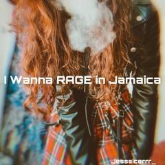 I Wanna RAGE In Jamaica - Jesssicerrr_