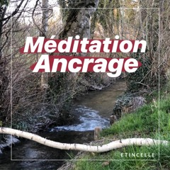 Méditation Ancrage