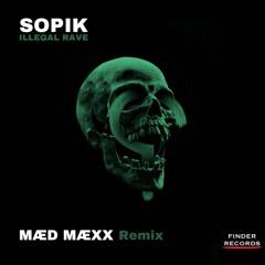 Sopik-Illegal Rave (MÆD MÆXX Remix)