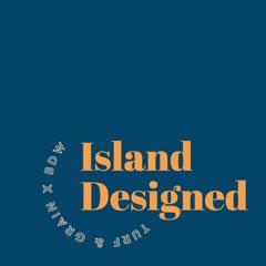 Island Designed - 1 - Sustainability & Disposable Design