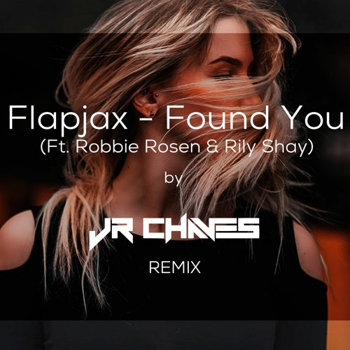 Flapjax - Found You (Ft. Robbie Rosen & Rily Shay)