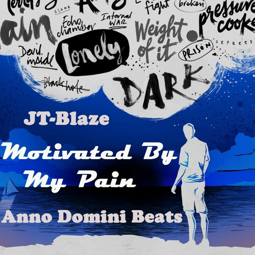 """""""Motivated By My Pain,"""" JT-Blaze (Prod. By Anno Domino Nation)"""