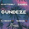 Download Danra X Allan Toniks - GUNDEZE DJ RiixZY X Tadeboiii Remix Mp3