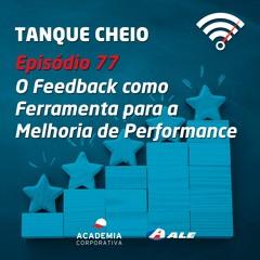 Episódio 77 - O Feedback como Ferramenta para a Melhoria de Performance