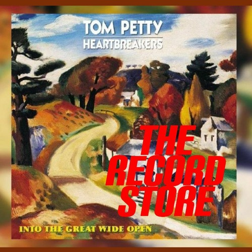 The Record Store E14: Tom Petty & The Heartbreakers : Into The Great Wide Open, Episode 493