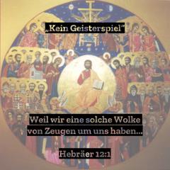 """28. März 2021 (Palmarum) - """"Kein Geisterspiel"""" (Herbräer 11-12,3)"""