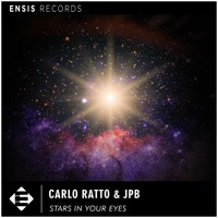Carlo Ratto & JPB - Stars In Your Eyes (OUT NOW)