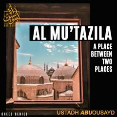 AL MU'TAZILA // THOSE WHO WITHDREW // ABU OUSAYD