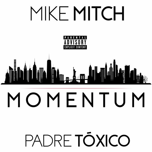 Mike Mitch and Padre Tóxico - Momentum