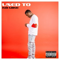 KB Mike - Used To