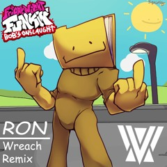 FNF: Bob's Onslaught - Ron (Wreach Remix)