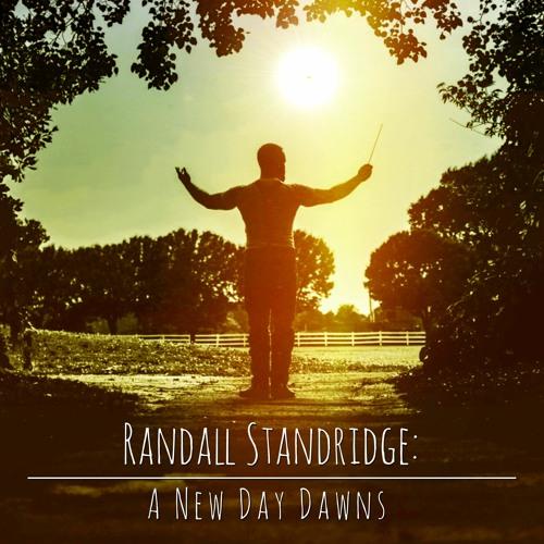 Randall Standridge: A New Day Dawns