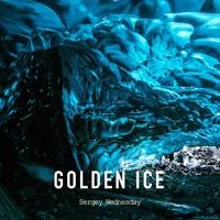 Sergey Wednesday - Golden Ice (Original Mix)