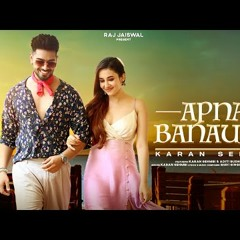 Apna Banauna    Karan Sehmbi   Aditi B   Mavi Singh   TRU Makers   Punjabi Songs 2021