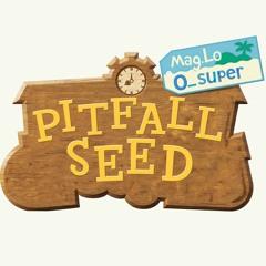 Mag.Lo x O_Super - Pitfall Seed