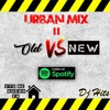 Download URBAN MIX 2 OLD VS NEW  [ Dj Hits Music ] #YOMEQUEDOENCASA. 2020 Mp3
