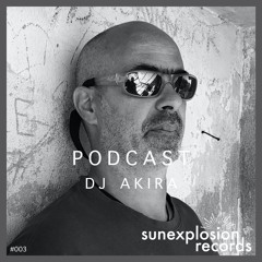 Sunexplosion Podcast #03 - DJ Akira (Prophets Tribe) (Melodic Techno, Progressive House DJ Mix)