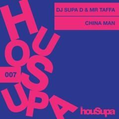 CHINA MAN (Prod by Mr Taffa & Supa D_Amapiano)  Housupa Records....OUT NOW!!!!!