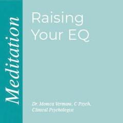 Monica Vermani - Raising Your EQ - Self - Care - Meditation