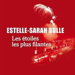 """Estelle-Sarah Bulle lit un extrait de son roman """" Les étoiles les plus filantes"""""""