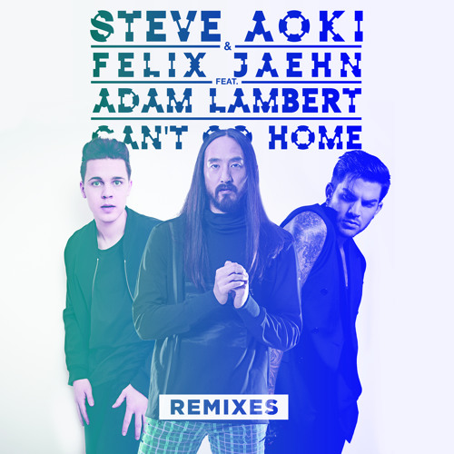 Can't Go Home Remixes