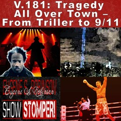 V.181 Tragedy All Over Town – From Triller To 911 On The Eugene S. Robinson Show Stomper!