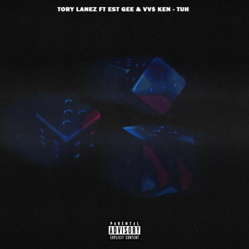 Tory Lanez, EST Gee, VV$ Ken - Tuh (feat. EST Gee, VV$ Ken)