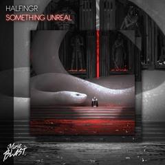 Halfingr - Something Unreal [Release]
