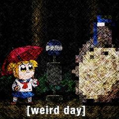 Weird Day