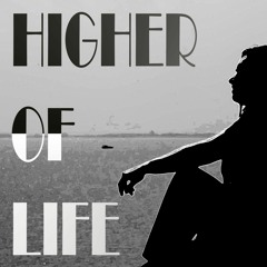 Higher Of Life