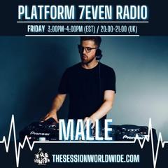 PLATFORM 7EVEN RADIO Presents.. Malle