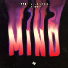 LANNÉ & Cuebrick - Mind (feat. Jason Sydney)