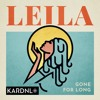 Download Leila - Gone For Long (Kardnl Remix) Mp3