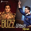 Buzz (DJ Yogii Remix) [feat. Badshah]