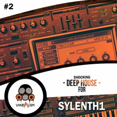 Shocking Deep House For Sylenth1 2