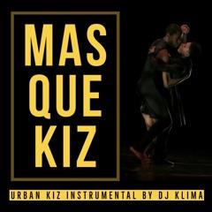 MAS QUE KIZ (URBAN KIZ)[INSTRU] - DJ KLIMA