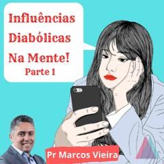 Influências Diabólicas Na Mente - Parte I