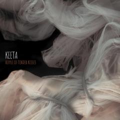 Keeta - Ripple Of Tender Kisses (Album Sampler)