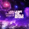 Leave The World Behind (Daddy's Groove Magic Island Rework) [feat. Deborah Cox]